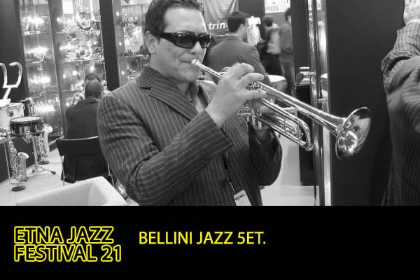 Biglietti Bellini Jazz 5et. / Etna Jazz Festival 2021