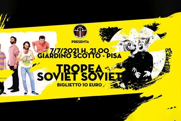 Biglietti - Tropea + Soviet Soviet - Giardino Scotto - Pisa