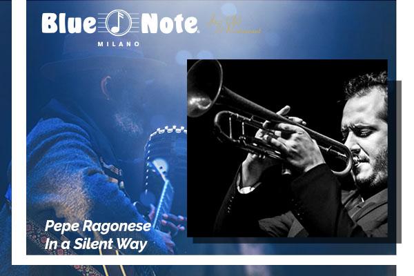 Biglietti - Pepe Ragonese - In a Silent Way - Blue Note - Milano