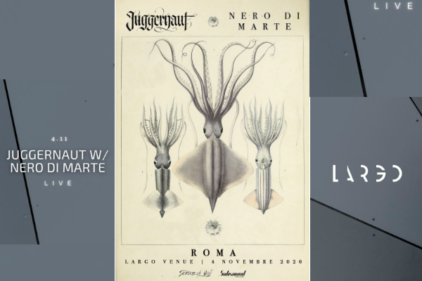 Biglietti - Juggernaut + Nero di Marte - Largo Venue - Roma (RM)
