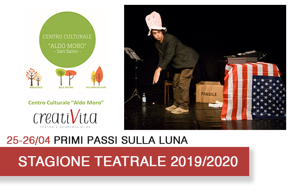 Biglietti - Primi passi sulla luna - Centro Culturale Aldo Moro - San Salvo