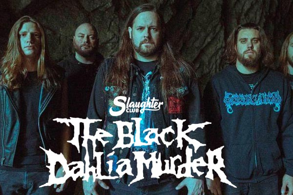Biglietti - The Black Dahlia Murder - Slaughter Club Milano