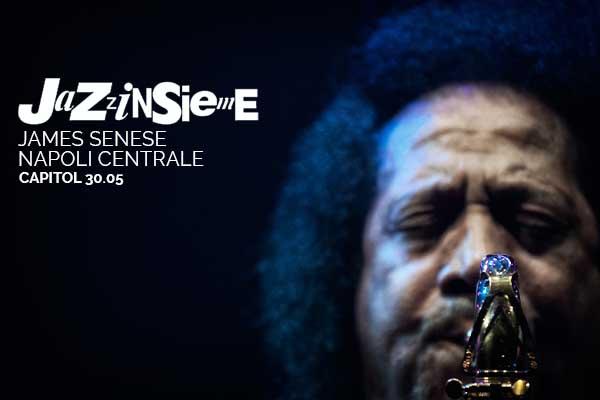 Biglietti - James Senese Napoli Centrale - Capitol Pordenone