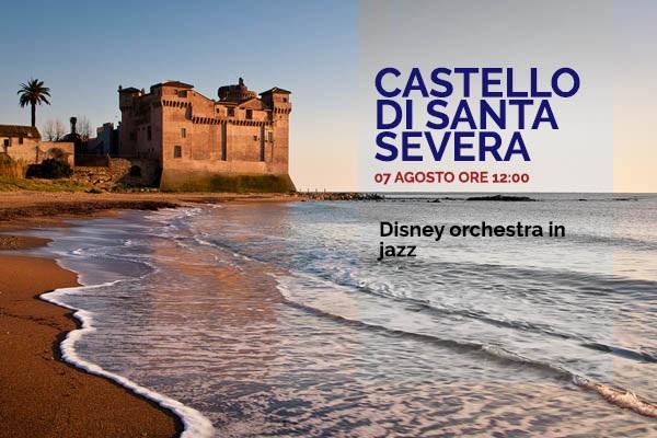 Biglietti - Disney Orchestra in Jazz - Castello di Santa Severa