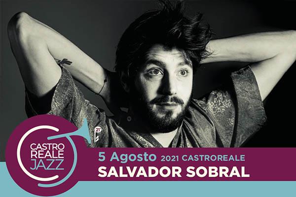 Salvador Sobral - Castroreale Jazz - Piazza Pertini, Castroreale (ME)