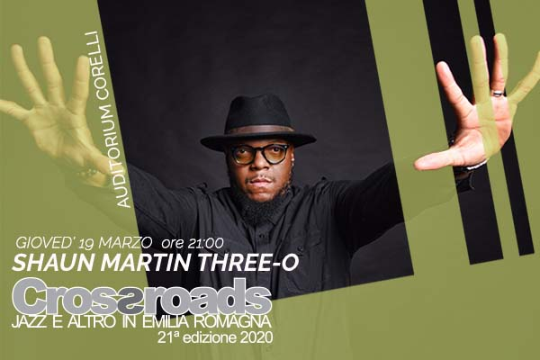 Biglietti - Shaun Martin Three-O - Auditorium Arcangelo Corelli - Fusignano (RA)