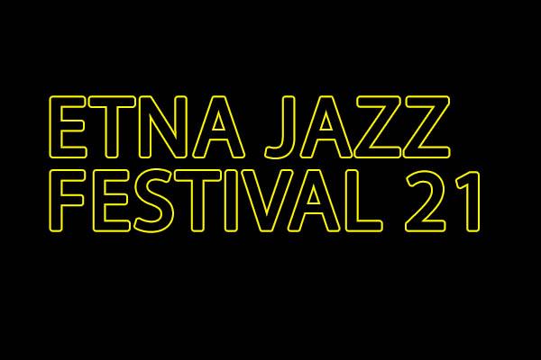 Abbonamento Etna Jazz Festival 2021