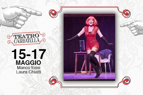Biglietti - Manco fossi Laura Chiatti - Teatro Garbatella - Roma