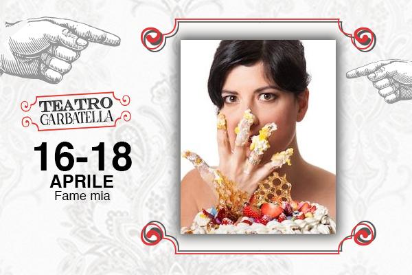 Biglietti - Fame mia - Teatro Garbatella - Roma