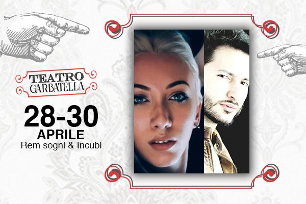 Biglietti - REM (Sogni&Incubi) - Teatro Garbatella - Roma