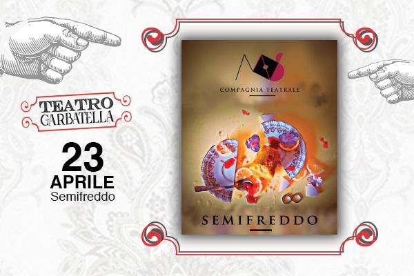 Biglietti - Semifreddo - Teatro Garbatella - Roma