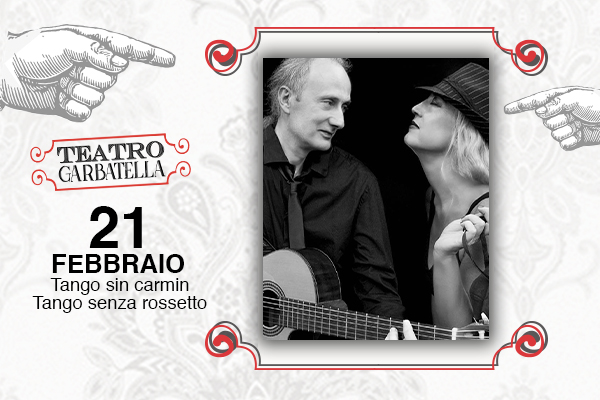 Biglietti Tango Sin Carmin - Tango senza Rossetto - Teatro Garbatella - Roma