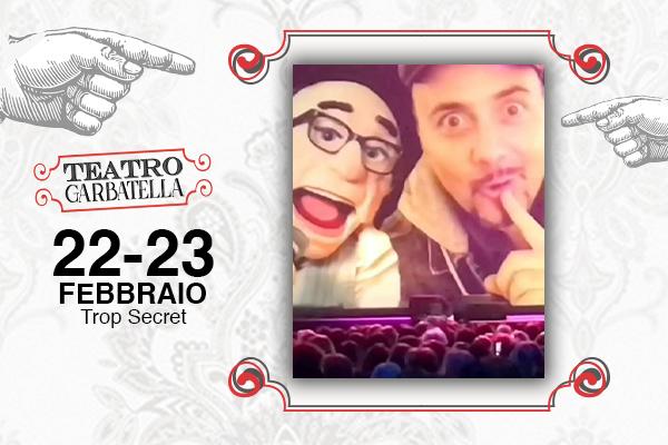 Biglietti - Trop Secret - Teatro Garbatella - Roma
