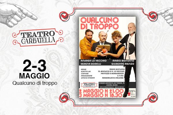 Biglietti - Qualcuno di Troppo - Teatro Garbatella - Roma