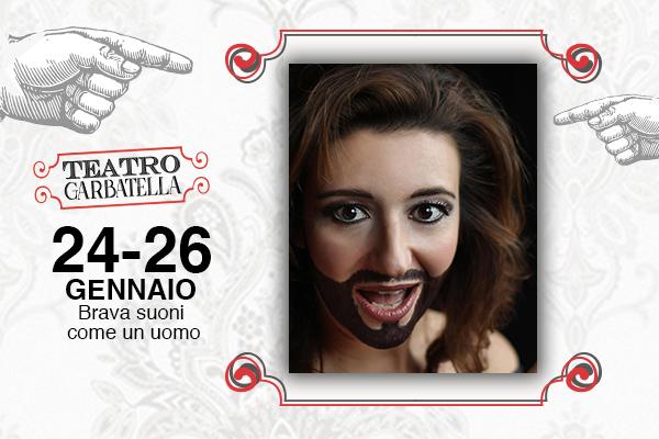 Biglietti Brava, suoni come un uomo - Teatro Garbatella – Roma