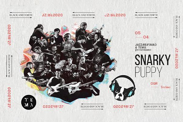 Biglietti - Snarky Puppy - Officine Grandi Riparazioni - Torino