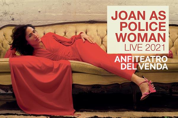 Biglietti - Joan As Police Woman - Anfiteatro del Venda