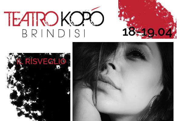 Biglietti Il Risveglio - Teatro Kopo' - Brindisi