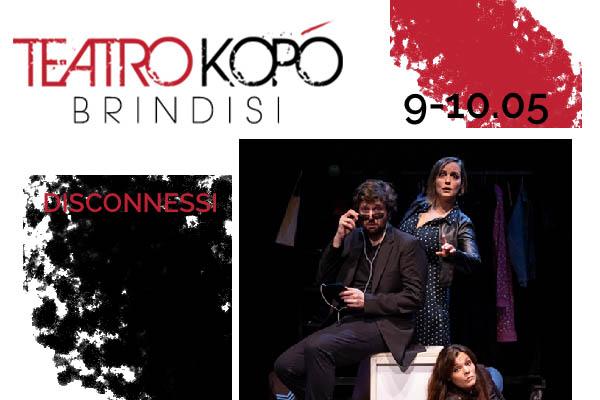 Biglietti Disconnessi - Teatro Kopo' - Brindisi