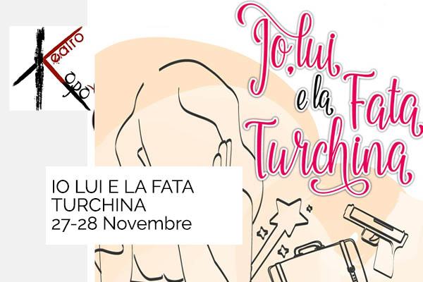 Biglietti - Io lui e la fata turchina - Teatro Kopò - Roma (RM)