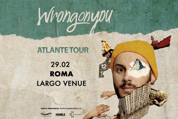 Biglietti - WRONGONYOU - Largo Venue - Roma