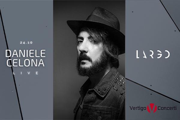 Biglietti - Daniele Celona - Largo Venue Roma