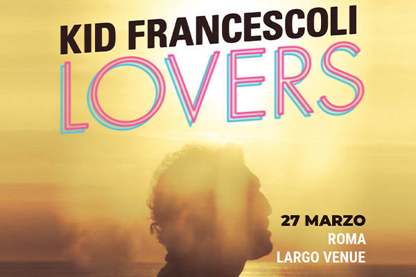 Biglietti - Kid Francescoli - Largo Venue - Roma (RM)