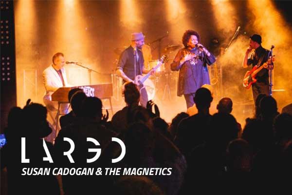 Biglietti - Susan Cadogan & The Magnetics - Largo Venue