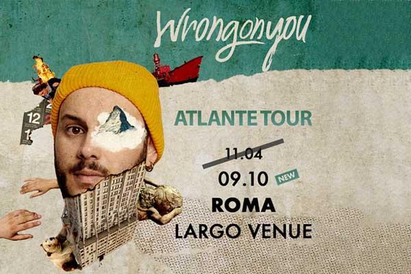 Wrongonyou Largo Roma Biglietti
