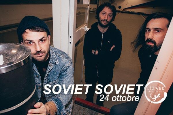 Biglietti - Soviet Soviet - Lizard Club - Caserta (CE) - SS7 Appia 12
