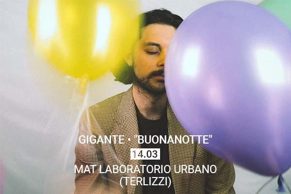 Biglietti - Gigante - Buonanotte Release Party - Mat