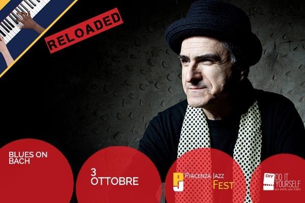 Blues on Bach - Piacenza Jazz Fest - Spazio Rotative Piacenza
