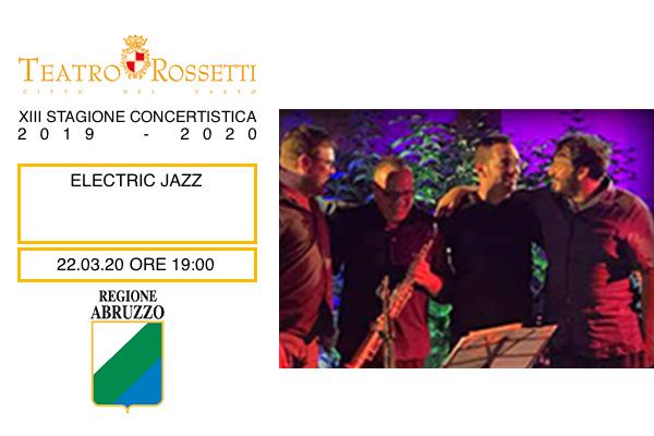 Biglietti - Electric Jazz - Teatro Rossetti Vasto
