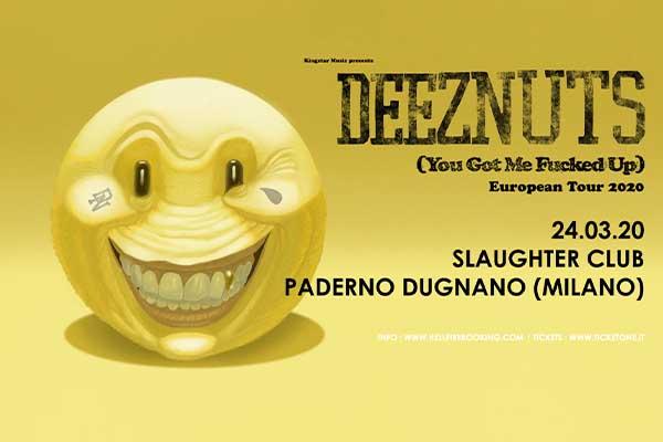 Biglietti - Deez Nuts - Slaughter Club - (MI)