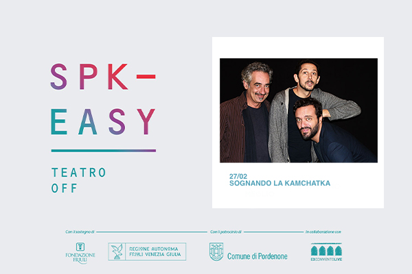 Biglietti - SOGNANDO LA KAMCHATKA - Ex Convento S. Francesco - Pordenone