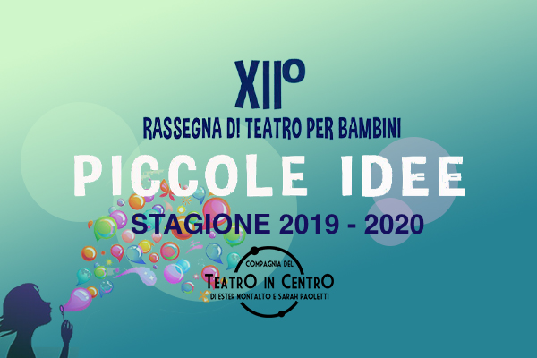 Abbonamento Parziale Rassegna Piccole Idee spettacoli ore 17:30 - Teatro Lucernetta - Como