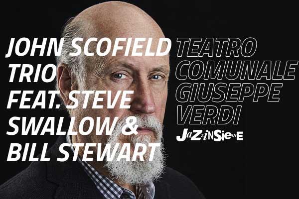Biglietti - JOHN SCOFIELD TRIO-Steve Swallow & Bill Stewart - Teatro Verdi Pordenone