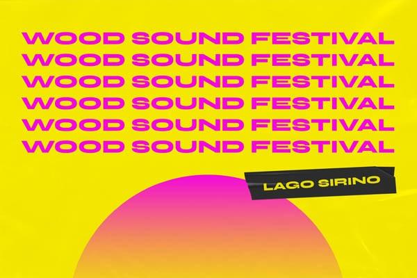 Biglietti Wood Sound Festival - Lago Sirino - Nemoli (PZ)