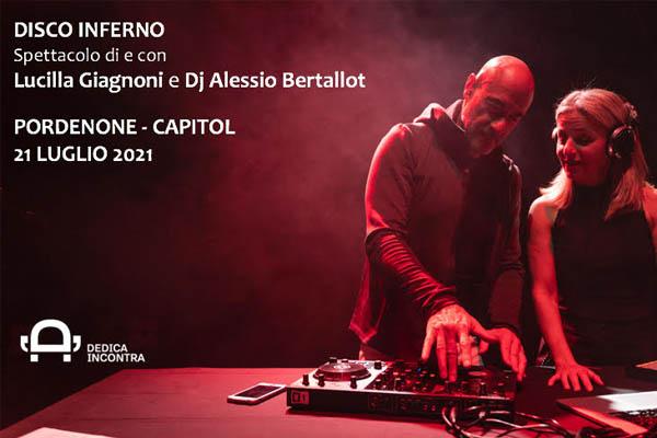 DISCO INFERNO con Lucilla Giagnoni e Alessio Bertallot Capitol Pordenone - Biglietti