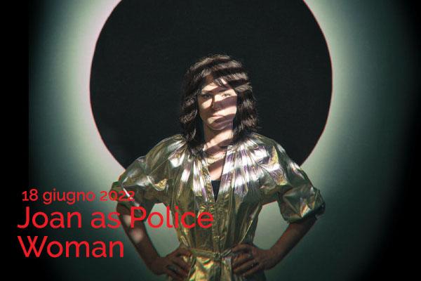 Biglietti - Joan As Police Woman - Anfiteatro del Venda - Galzignano Terme Padova