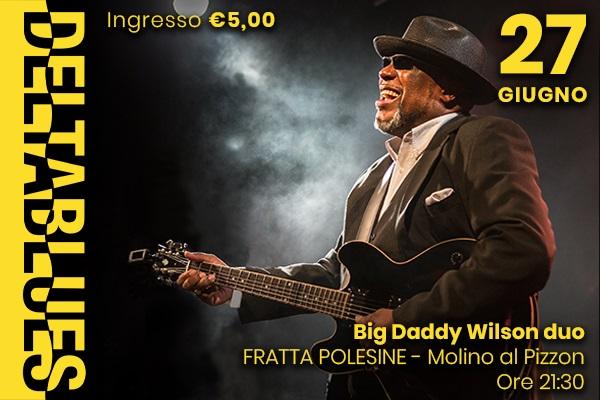 Big Daddy Wilson duo - Deltablues - Molino al Pizzon Biglietti