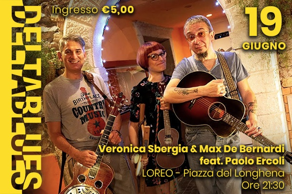 Veronica Sbergia e Max De Bernardi feat.Paolo Ercoli - Deltablues - Loreo biglietti