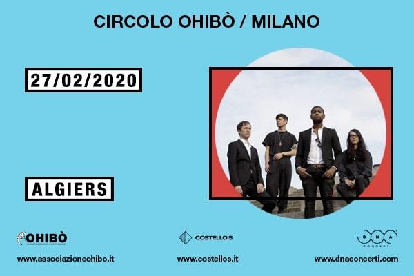 Algiers - Circolo Arci Ohibo' Milano Biglietti