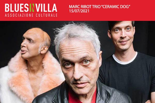 Marc Ribot Trio Ceramic Dog - Blues in Villa - Brugnera Pordenone Biglietti
