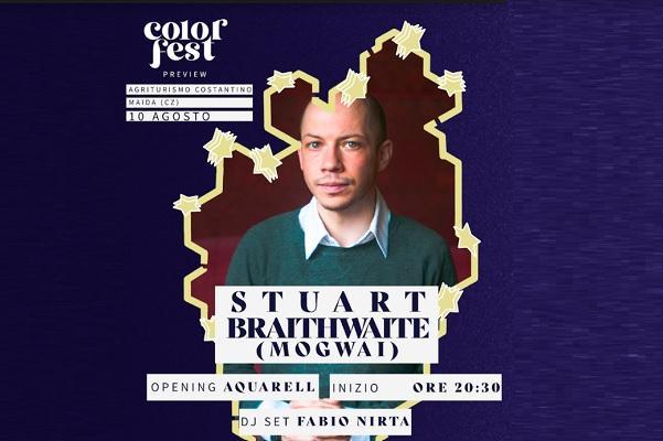 Anteprima COLOR FEST - STUART BRAITHWAITE MOGWAI live + opening AQUARELL