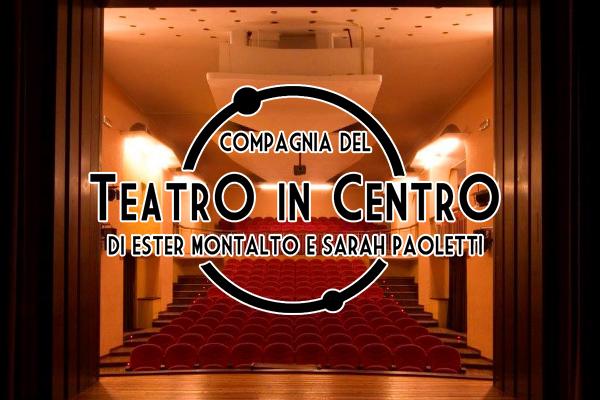 Compagnia ''Teatro In Centro''