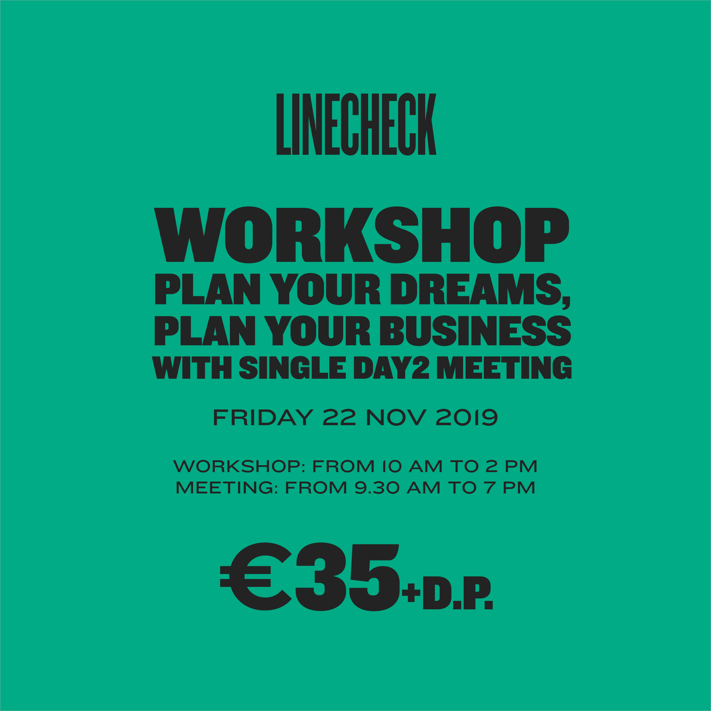 LINECHECK 2019  - WORKSHOP PLAN YOUR DREAMS, PLAN YOUR BUSINESS + SINGLE DAY MEETING 2